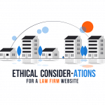 Ethical Considerations for Your Law Firm Website