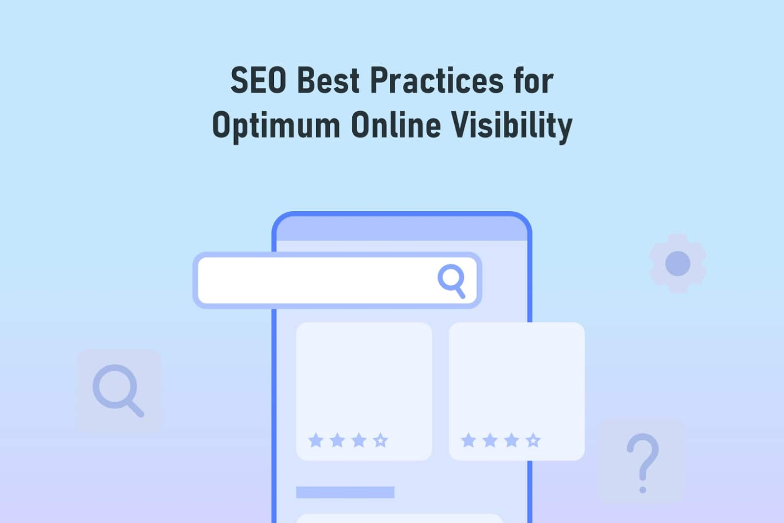 SEO Best Practices for Optimum Online Visibility