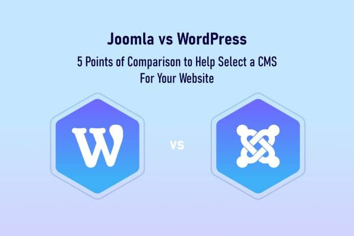 Joomla vs WordPress: 5 Points of Comparison to Help Select a CMS For Your Website